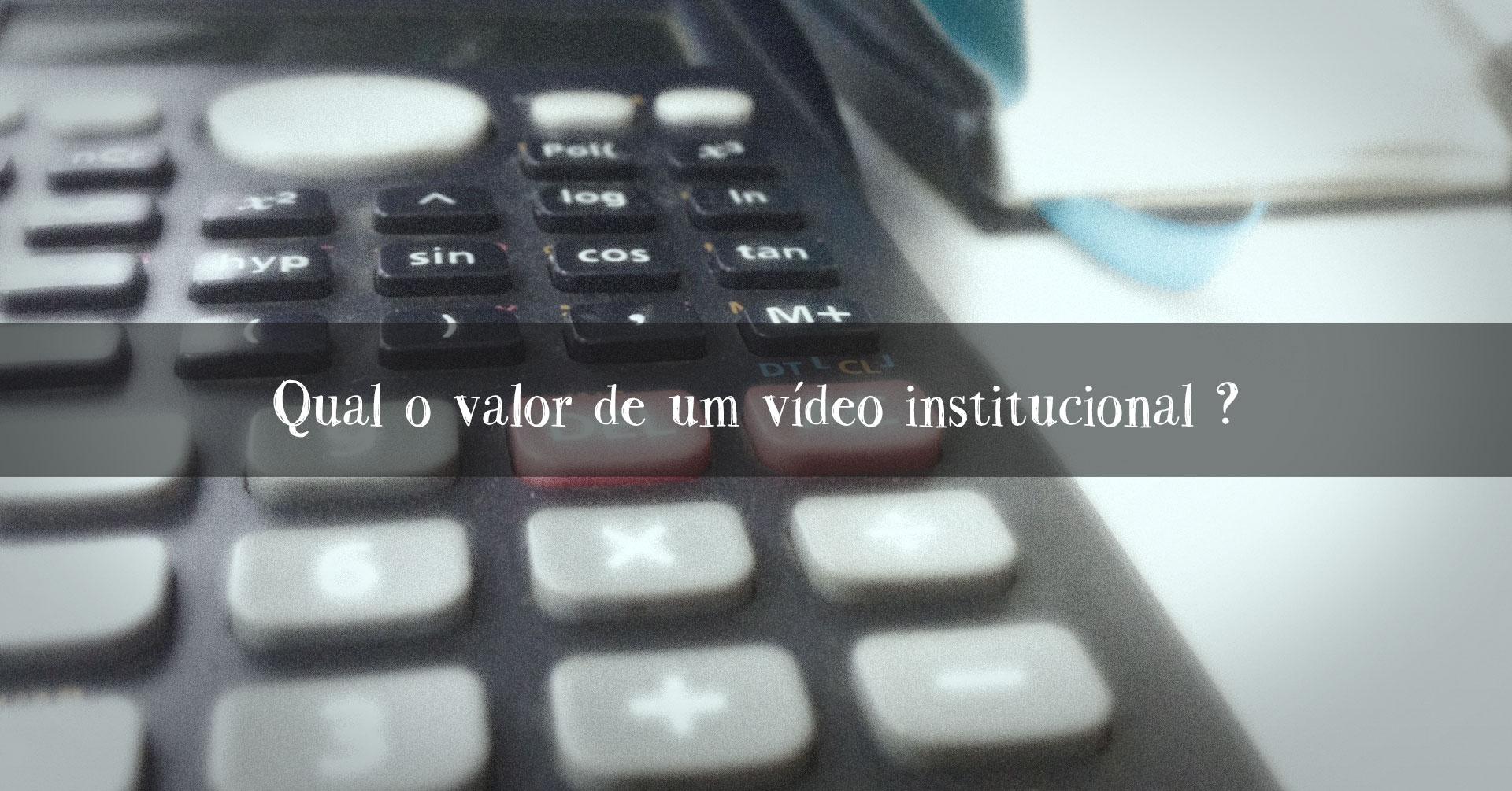 custo vídeo institucional